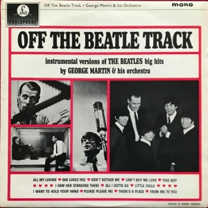 The George Martin Orchestra - OFF THE BEATLE TRACK (1964)