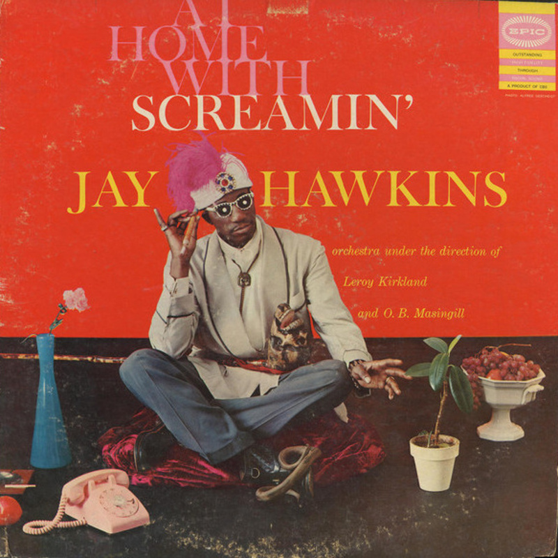 AT HOME WITH SCREAMIN' JAY HAWKINS (Epic) by Screamin' Jay Hawkins / 1956