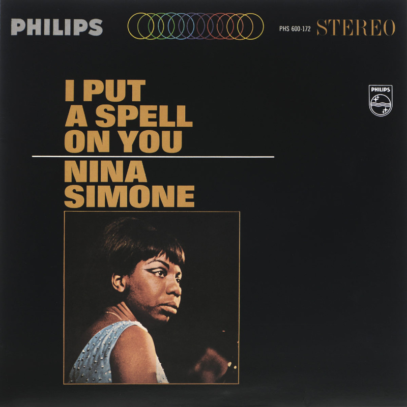 I PUT A SPELL ON YOU (Philips) by Nina Simone / 1965