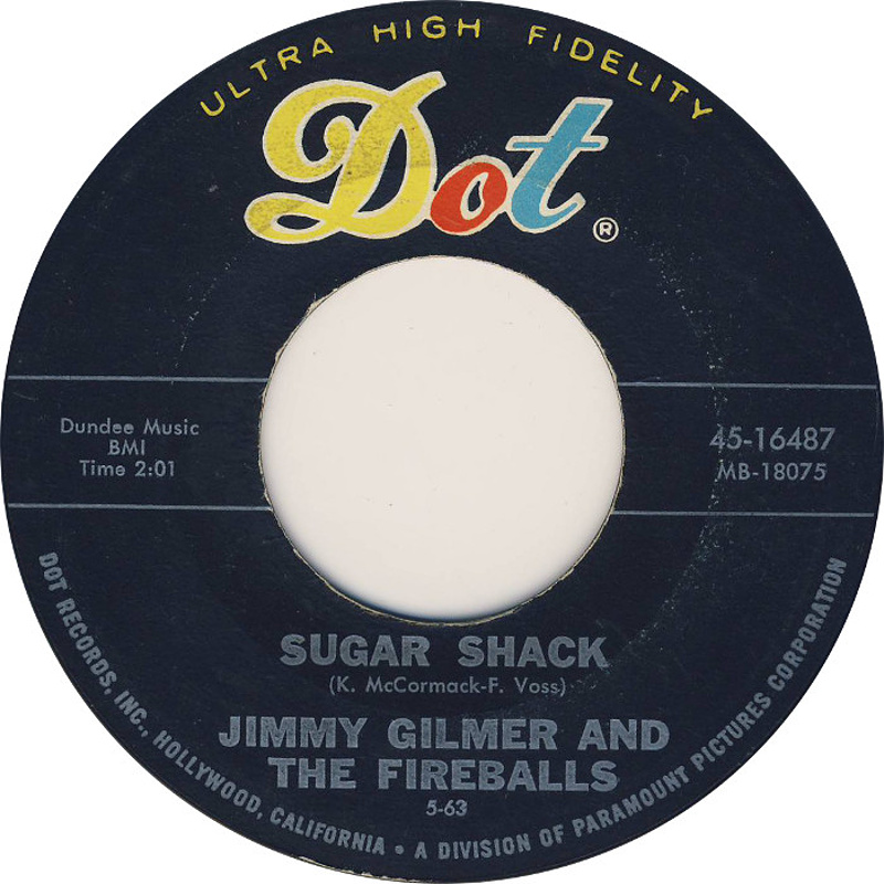 Sugar Shack / Jimmy Gilmer & The Fireballs