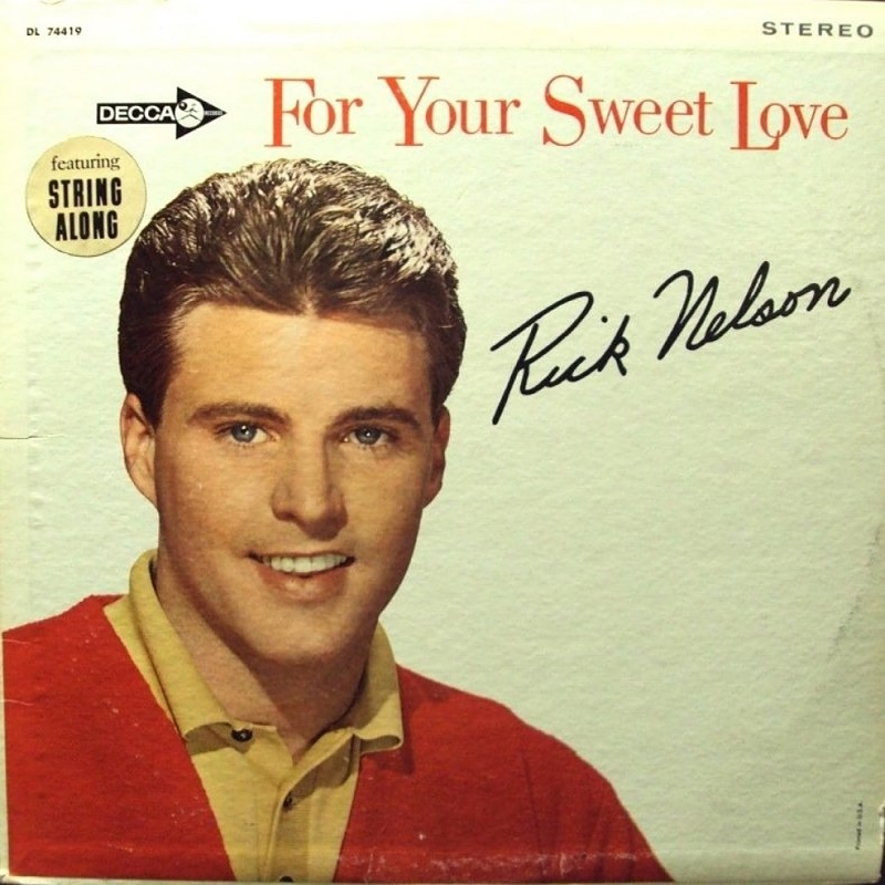 FOR YOUR SWEET LOVE by Ricky Nelson (1963)