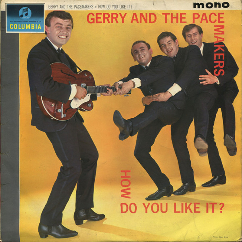 HOW DO YOU LIKE IT? by Gerry & The Pacemakers (1963)