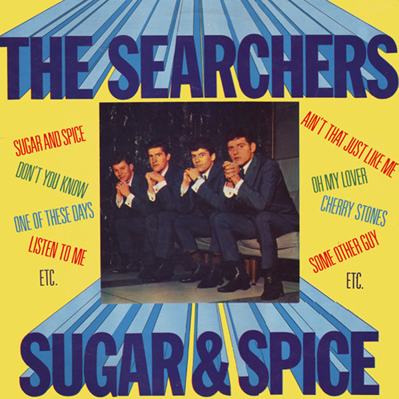 SUGAR AND SPICE by The Searchers / 1963