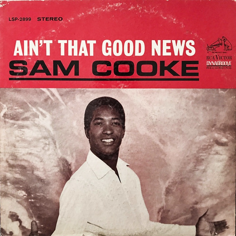 AIN'T THAT GOOD NEWS by Sam Cooke (1964)