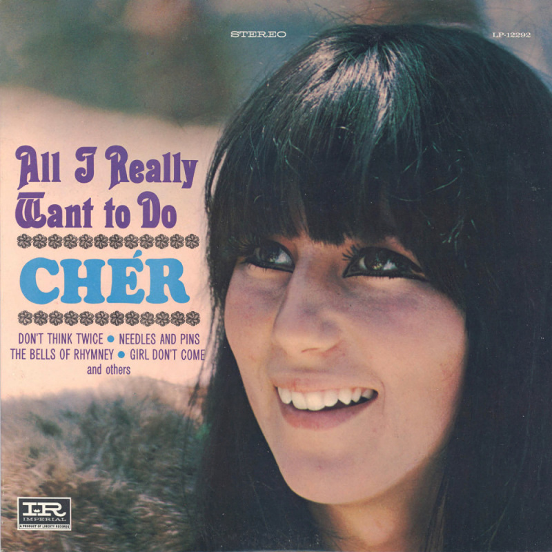 ALL I REALLY WANT TO DO by Cher (1965)