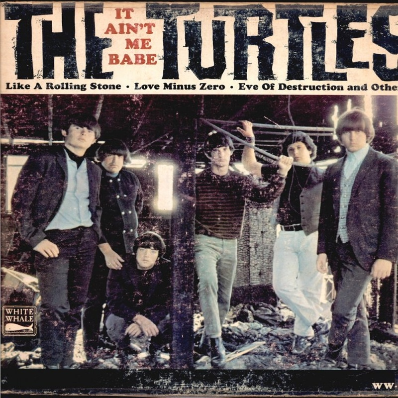 IT AIN'T ME BABE by The Turtles (1965)