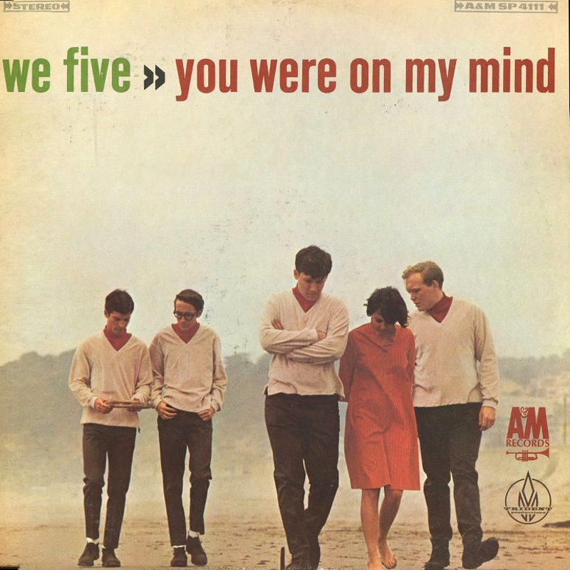 YOU WERE ON MY MIND by We Five (1965)