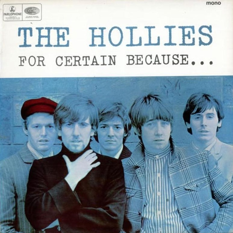 FOR CERTAIN BECAUSE... by The Hollies (1966)