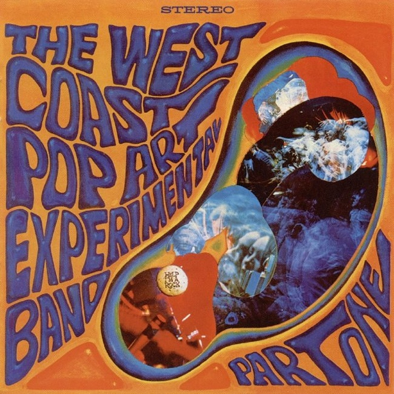 PART I by West Coast Pop Art Experimental Band (1967)