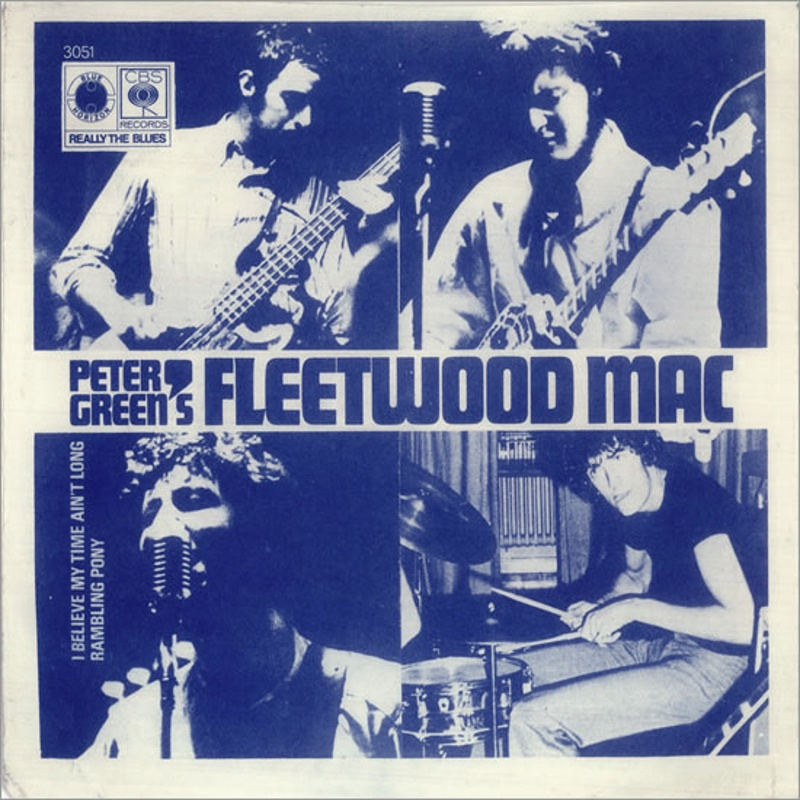 Peter Green's Fleetwood Mac - I Believe My Time Ain't Long / Rambling Pony