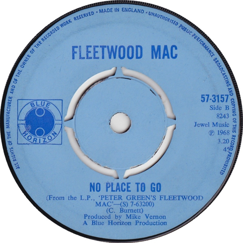 Fleetwood Mac - Need Your Love So Bad / No Place To Go  (Blue Horizon) 1969
