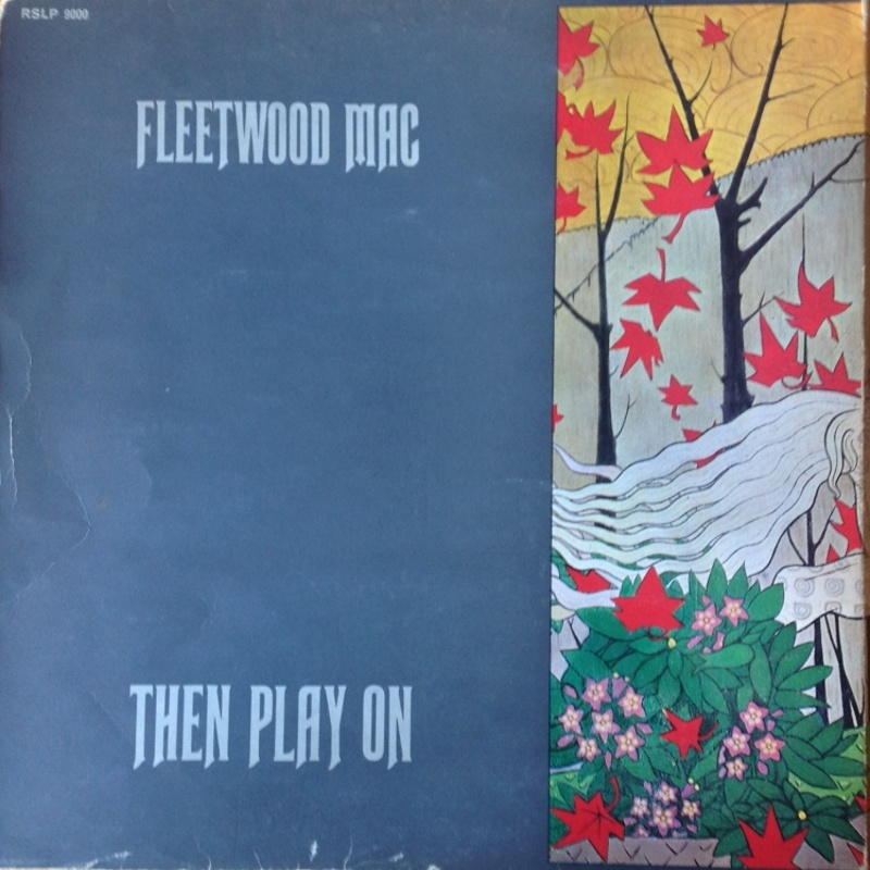 Fleetwood Mac / THEN PLAY ON (Reprise) 1969