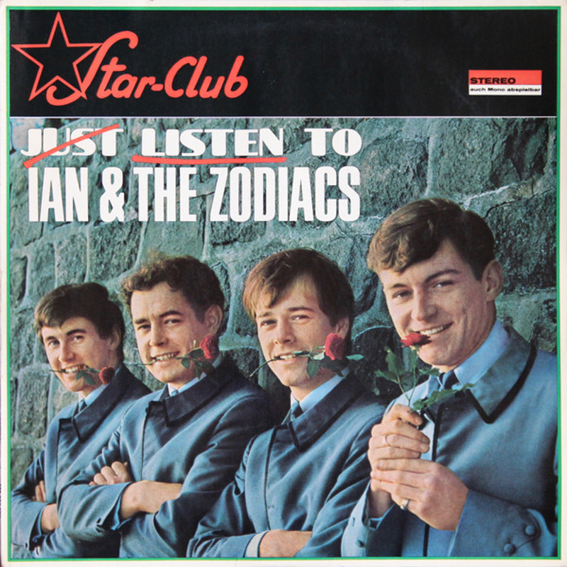 JUST LISTEN TO IAN AND THE ZODIACS by Ian And The Zodiacs (Star-Club Records) 1966
