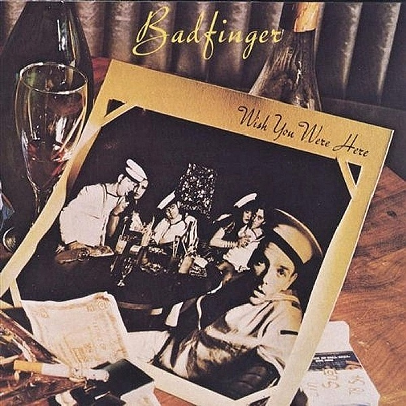 Badfinger / WISH YOU WERE HERE (Warner Brothers) 1974