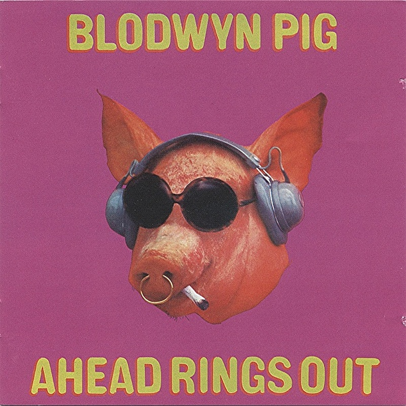 Blodwyn Pig / AHEAD RINGS OUT (Island) 1969