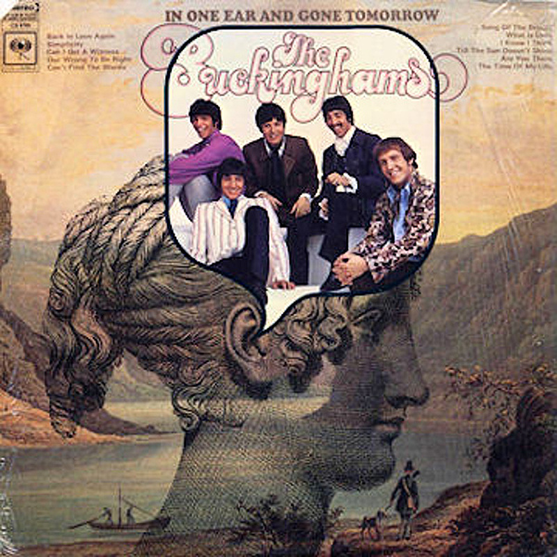 The Buckinghams / IN ONE EAR AND GONE TOMORROW (Columbia) 1968