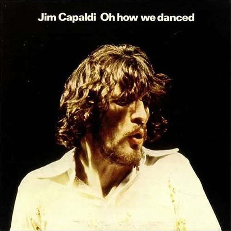 Jim Capaldi / OH HOW WE DANCED (Island) 1972