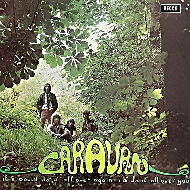 Caravan / IF I COULD DO IT ALL OVER AGAIN (Decca) 1970