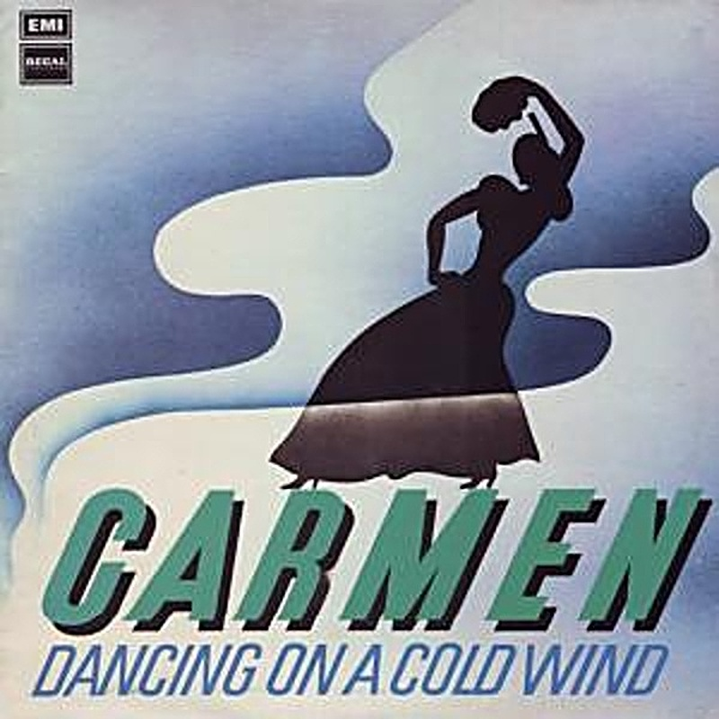 Carmen / DANCING ON A COLD WIND (Regal Zonophone) 1975