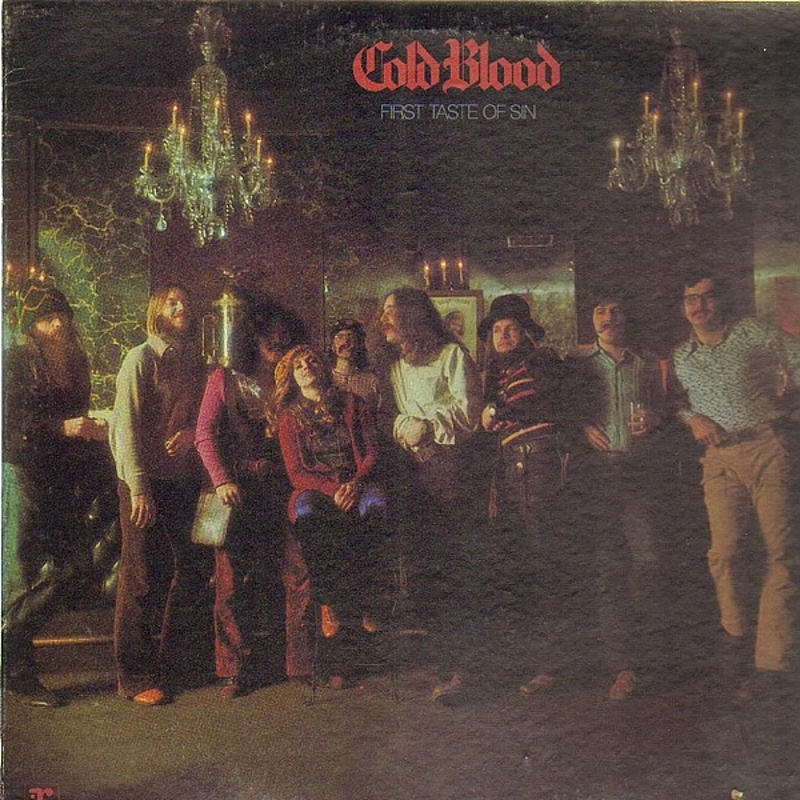 Cold Blood / FIRST TASTE OF SIN (Reprise) 1972