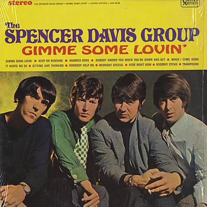 The Spencer Davis Group / GIMME SOME LOVIN' (United Artists) 1967