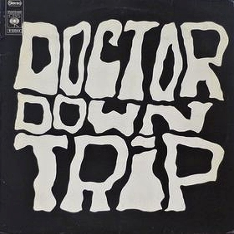 Doctor Downtrip / DOCTOR DOWNTRIP (CBS) 1973