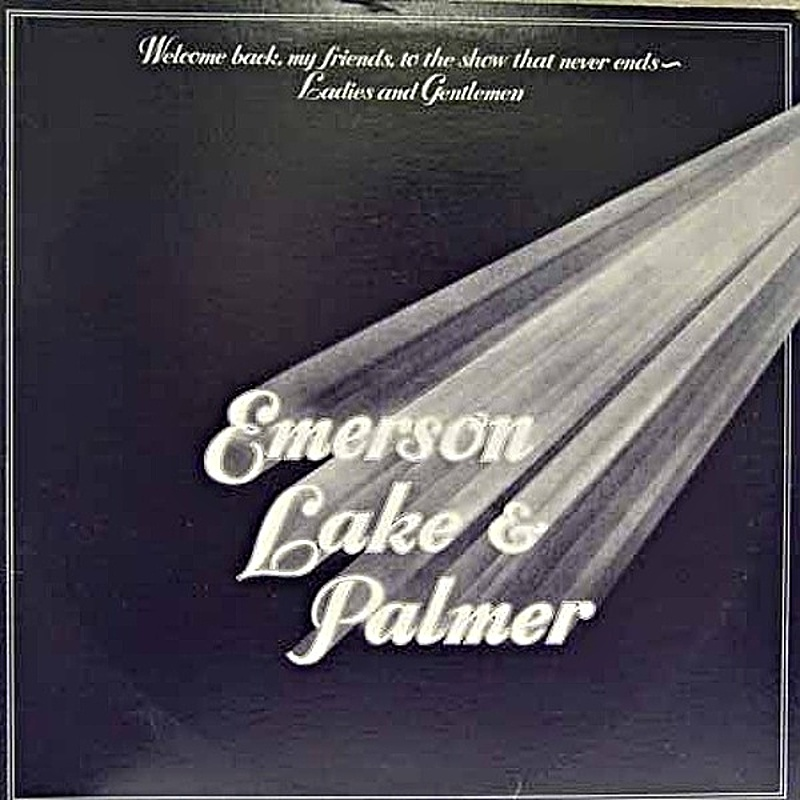 Emerson, Lake & Palmer / WELCOME BACK MY FRIENDS TO THE SHOW THAT NEVER ENDS (Manticore) 1974 (live)