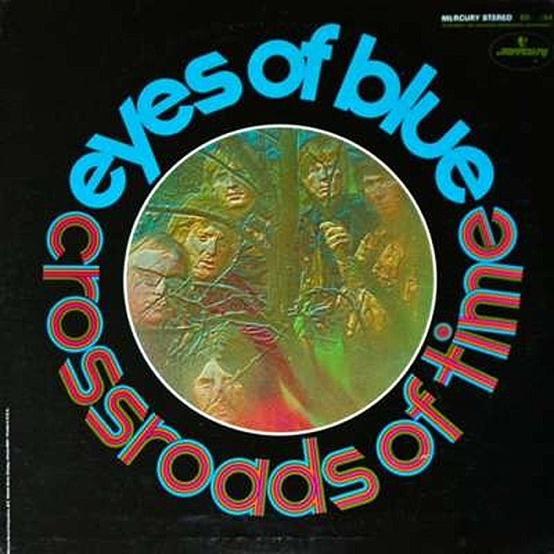 The Eyes Of Blue / THE CROSSROADS OF TIME (Mercury) 1968