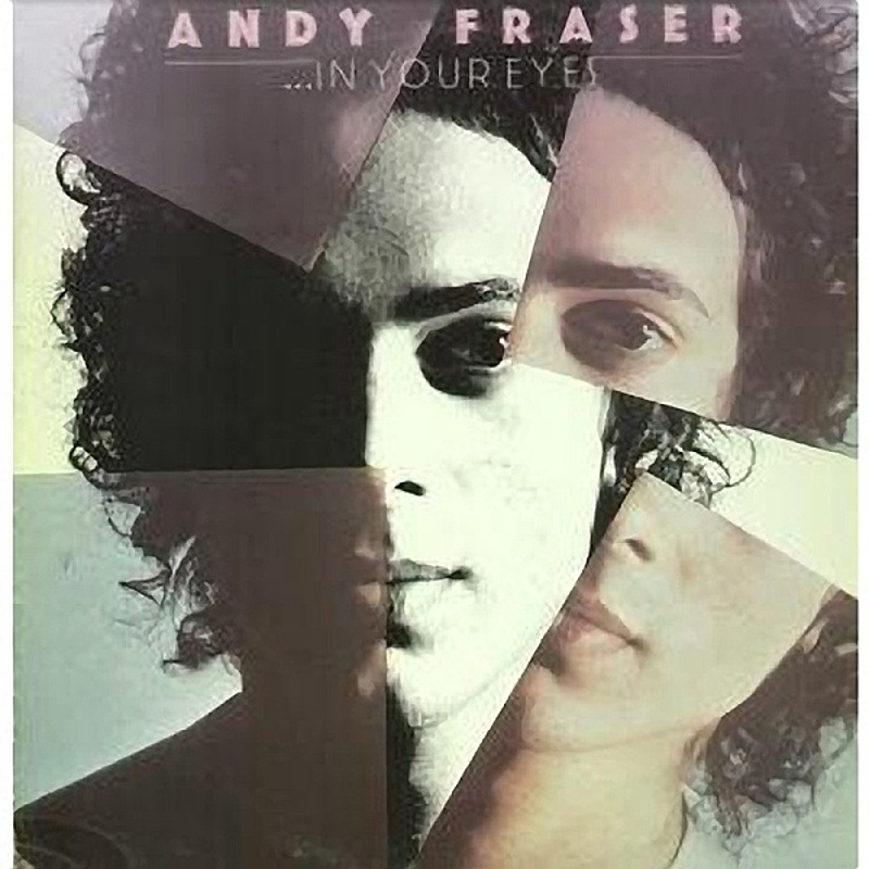 The Andy Fraser Band / IN YOUR EYES (CBS) 1975