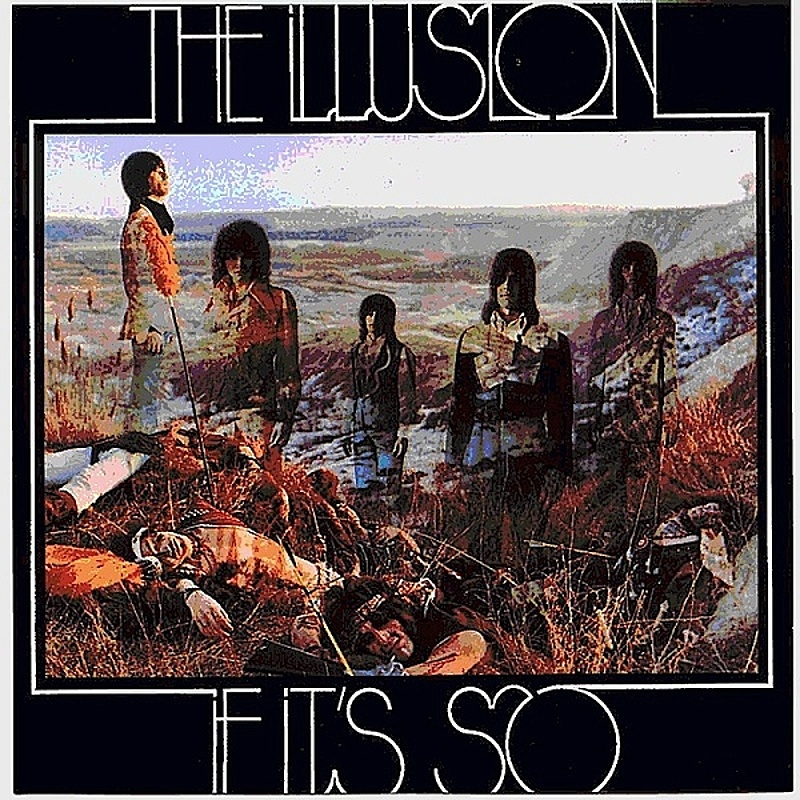 The Illusion / IF IT'S SO (Steed) 1970