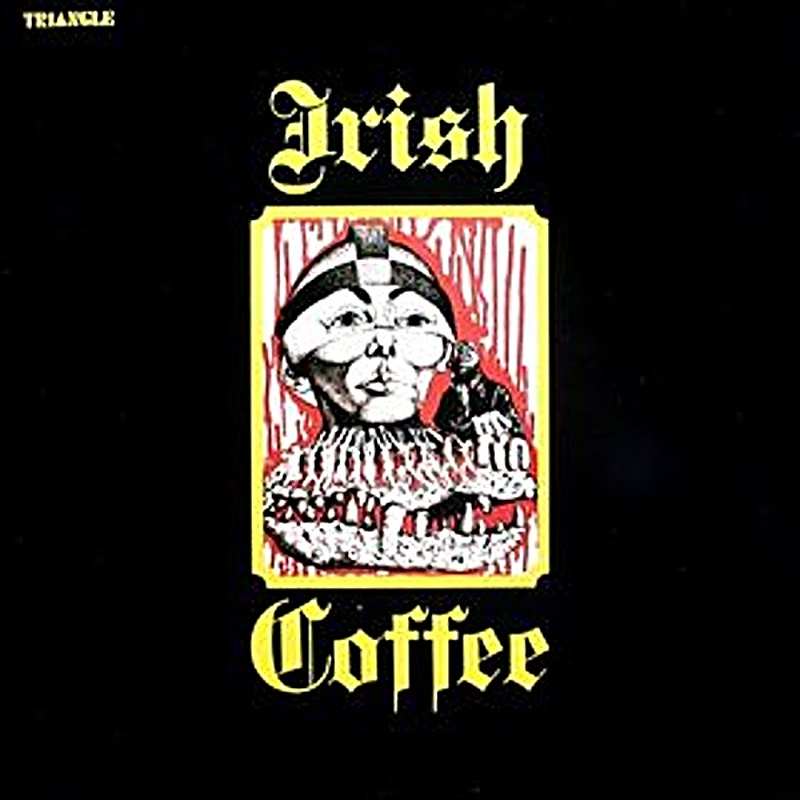 Irish Coffee / IRISH COFFEE (Triangle) 1971