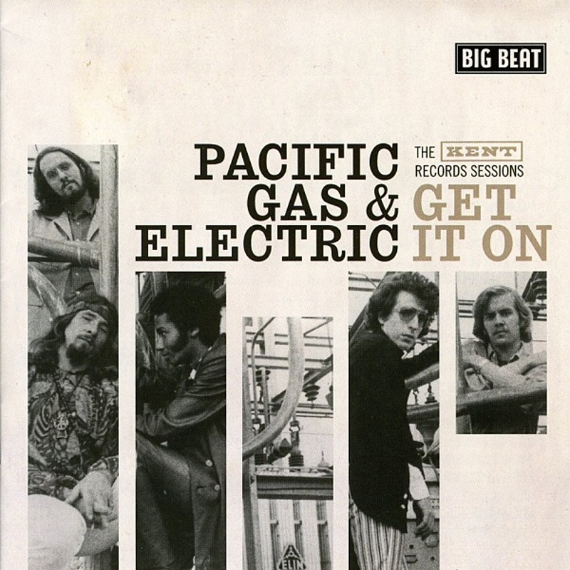 Pacific Gas And Electric / GET IT ON (Kent) 1968