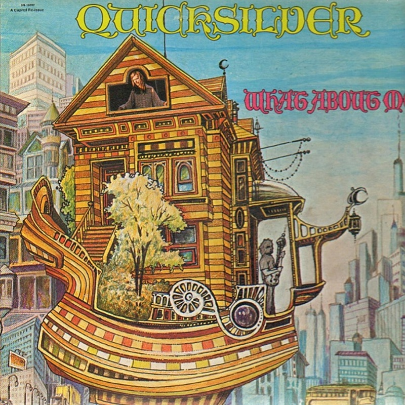 Quicksilver Messenger Service / WHAT ABOUT ME? (Capitol) 1971