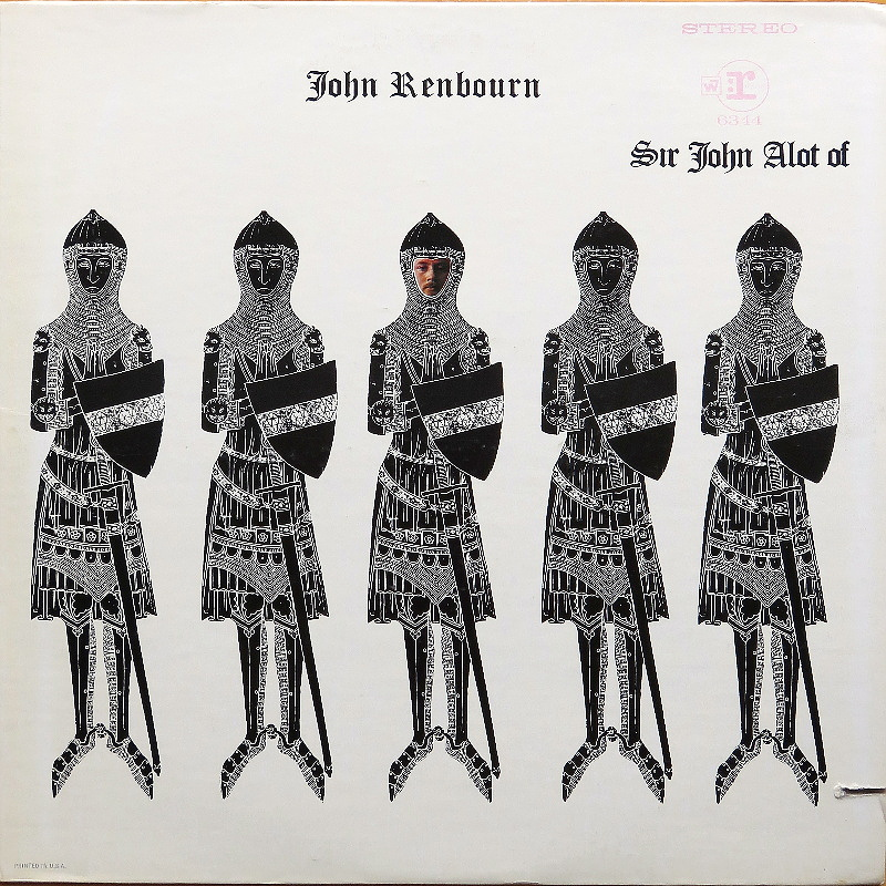John Renbourn / SIR JOHN ALOT OF MERRIE ENGLANDE'S MUSIC THYNGE AND YE GREENE KNIGHT (Transatlantic) 1968