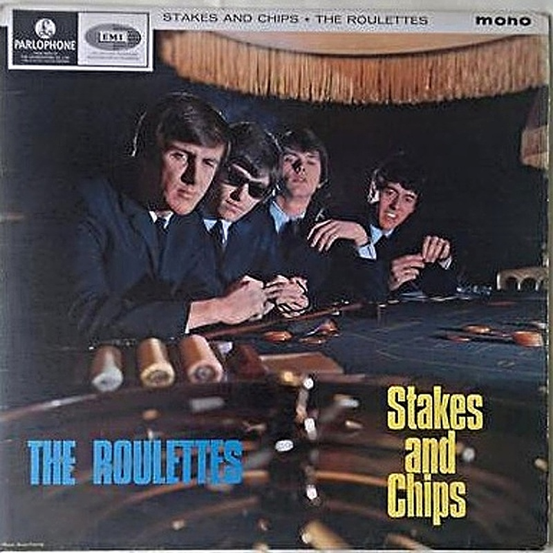 The Roulettes / STAKES AND CHIPS (Parlophone) 1965