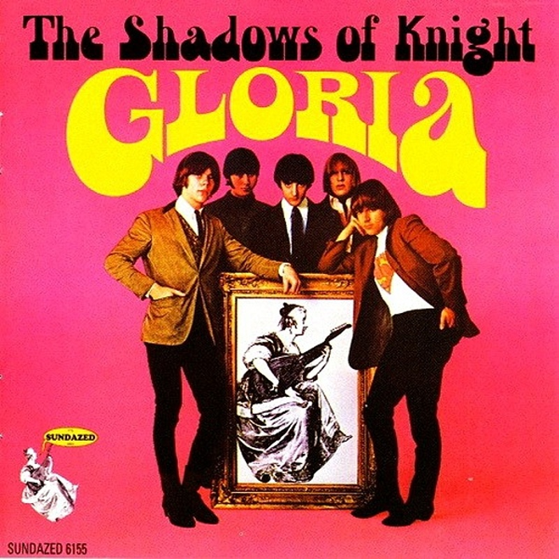 The Shadows Of Knight / GLORIA (Dunwich) 1966
