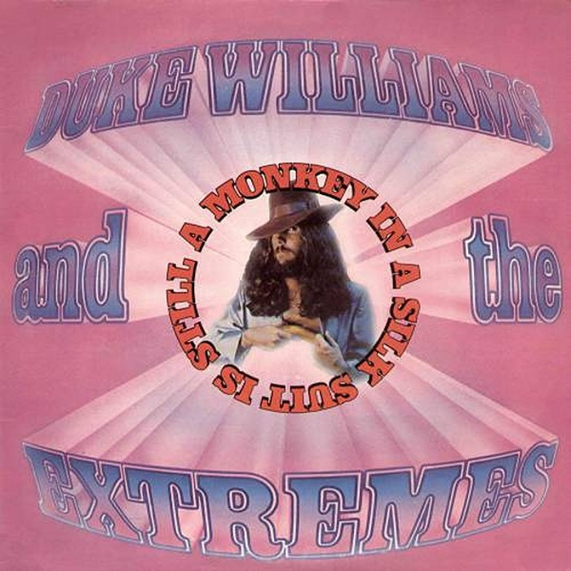 Duke Williams And The Extremes / MONKEY IN A SILK SUIT IS STILL A MONKEY (Capricorn) 1973