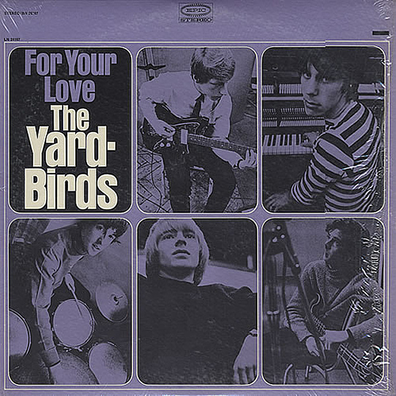 The Yardbirds / FOR YOUR LOVE (Epic, USA) 1965