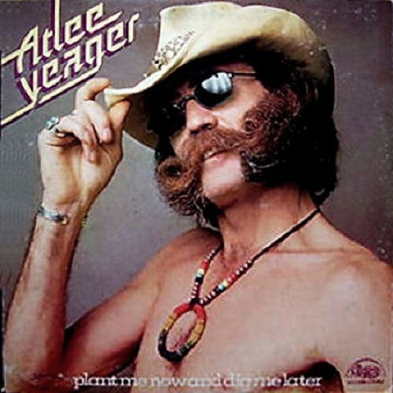 Atlee Yeager / PLANT ME NOW AND DIG ME LATER (Chelsea) 1973